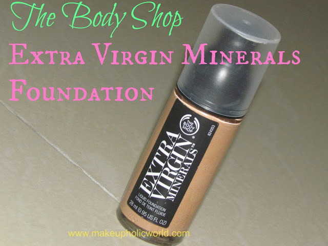 The Body Shop Extra Virgin Minerals Liquid Foundation Review, Swatch,FOTD