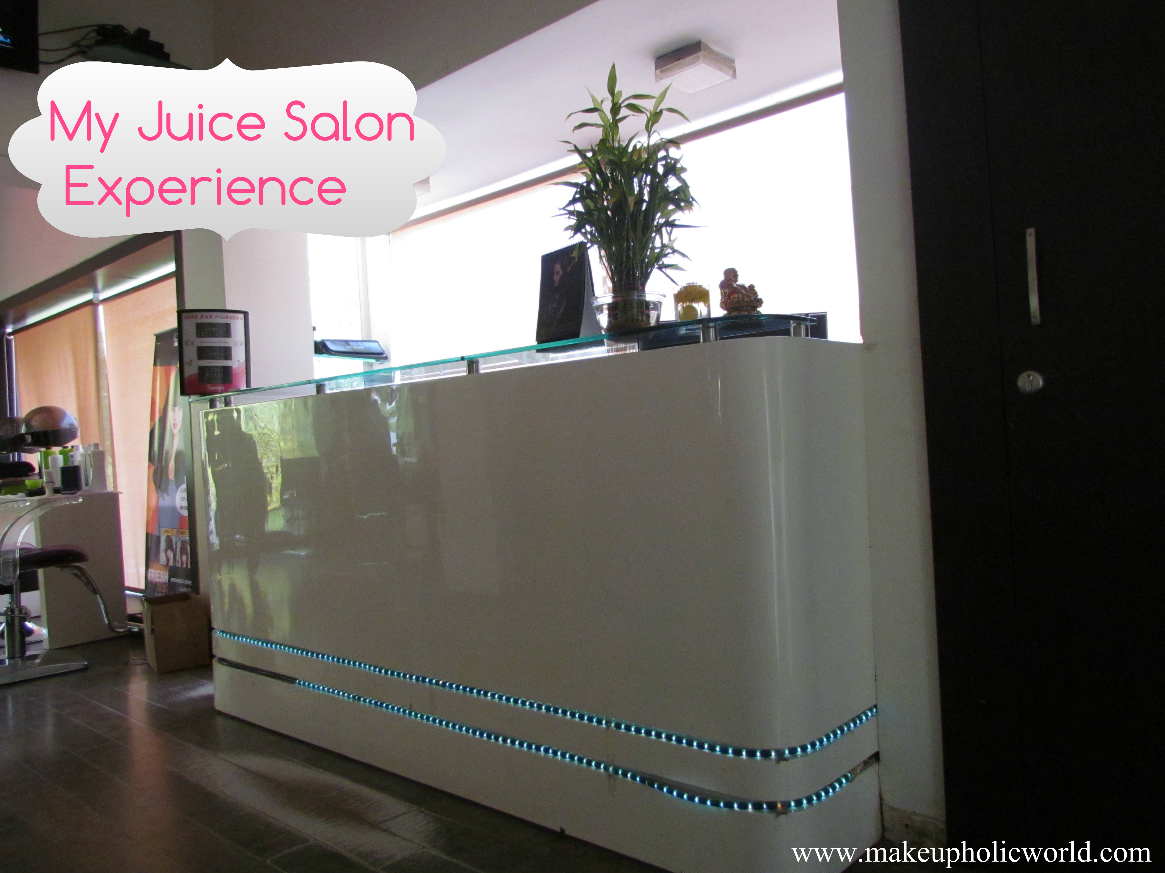 My experience at Juice Salon, Banjara Hills, Hyderabad
