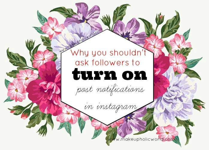 Why you shouldn't ask your followers to turn-on post notifications in Instagram