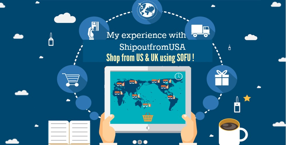 International shopping is made easier with Shipoutfromusa | My personal experience using SOFU